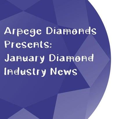 Arpege-Diamonds-Industry-News-January.jpg