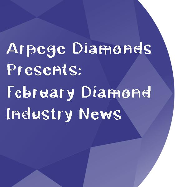 arpege-diamonds-february-diamond-news.jpg