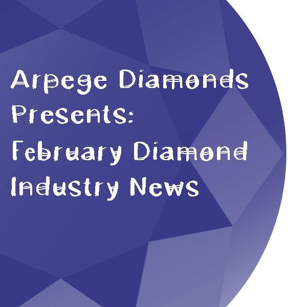 arpege-diamonds-february-diamond-news.jpg